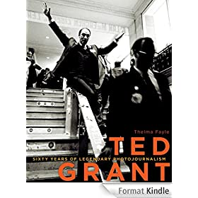 Ted Grant: Sixty Years of Legendary Photojournalism