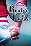 A Bridge To Cross (0595287735) by Brown, Jim