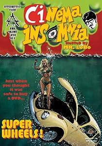 Super Wheels (Cinema Insomnia Edition)