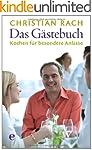 Das Gästebuch: Kochen für besondere A...