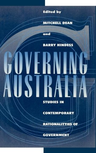 Governing Australia: Studies in Contemporary Rationalities of Government (Reshaping Australian Institutions)
