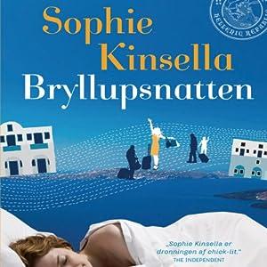 Bryllupsnatten | [Sophie Kinsella, Dorte Andersson (translator)]