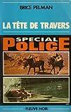 echange, troc Pelman Brice - La Tete de travers (Special police)