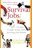 img - for Survival Jobs: 154 Ways To Make Money While Pursuing Your Dreams book / textbook / text book