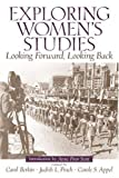 img - for Exploring Women's Studies: Looking Forward, Looking Back 1st edition by Berkin, Carol R., Pinch, Judith L., Appel, Carol (2005) Paperback book / textbook / text book
