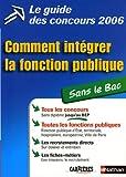 echange, troc Sylvie Grasser, Jean-François Paris - Comment intégrer la fonction publique sans le Bac