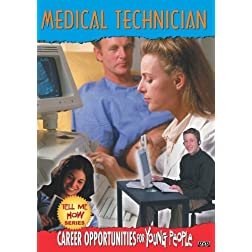 Tell Me How Career Series: Medical Technician