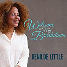 Welcome to My Breakdown: A Memoir (       UNABRIDGED) by Benilde Little Narrated by Benilde Little
