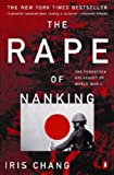 The Rape of Nanking: The Forgotten Holocaust of World War II (0140277447) by Chang, Iris