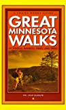 Great Minnesota Walks: 49 Strolls, Rambles, Hikes, & Treks