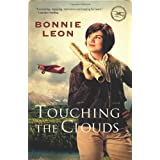 Touching the Clouds: A Novel (Alaskan Skies) ~ Bonnie Leon