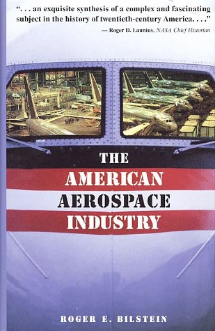 The American Aerospace Industry (Twayne's Evolution of Modern Business Series)
