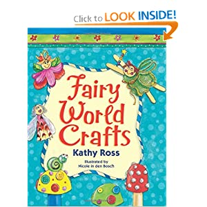 Fairy World Crafts Kathy Ross, Nicole In Den Bosch