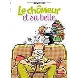 Le ch�meur et sa belle - tome 1 - Ch�meur et sa Belle  1par Jacques Louis