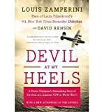img - for [(Devil at My Heels: A Heroic Olympian's Astonishing Story of Survival as a Japanese POW in World War II )] [Author: Louis Zamperini] [Dec-2011] book / textbook / text book
