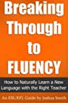 Breaking Through to Fluency: How to N...