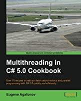 Multithreading in C# 5.0 Cookbook Front Cover