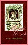 Beautiful Girlhood: Revised by Karen Andreola (1883934028) by Andreola, Karen