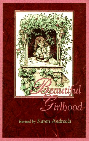Beautiful Girlhood: Revised by Karen Andreola
