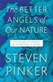img - for Better Angels of Our Nature: The Decline of Violence in History and Its Causes book / textbook / text book