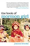 The Book of Mormon Girl: A Memoir of...