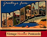 Greetings from Indiana: Vintage Hoosier Postcards (0253216516) by Reed, Robert