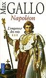echange, troc Max Gallo - Napoléon, Tome 3 : L'empereur des rois