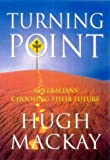 Turning point: Australians choosing their future (0732910013) by Hugh Mackay