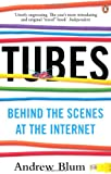 Tubes: Behind the Scenes at the Internet