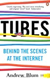 Andrew Blum Tubes: Behind the Scenes at the Internet
