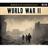 NPR American Chronicles: World War II (American Chronicles (Highbridge Audio))