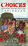 Choices and Other Stories from the Caribbean
