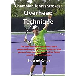 Champion Tennis Strokes: Overhead Technique