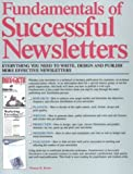 img - for Fundamentals of Successful Newsletters: Everything You Need to Write, Design, and Publish More Effective Newsletters book / textbook / text book