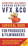 VFX and CG Survival Guide for Producers and Film makers (VFX and CG Survival Guides Book 1) (English Edition)