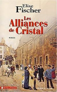 Les alliances de cristal : roman