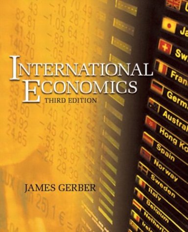 International Economics (3rd Edition) (Addison-Wesley Series in Economics), James Gerber