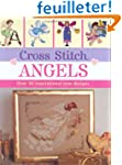 Cross Stitch Angels: over 30 inspirat...