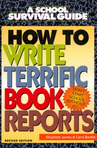 How to Write Terrific Book Reports, ELIZABETH JAMES, CAROL BARKIN