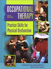 Pedretti s Occupational Therapy Practice Skills for Physical Dysfunction by Heidi McHugh Pendleton PhD OTR/L FAOTA