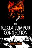 The Kuala Lumpur Connection (0595374549) by Porter, Robert