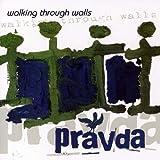 Walking Through Walls by Pravda (2006-08-02)