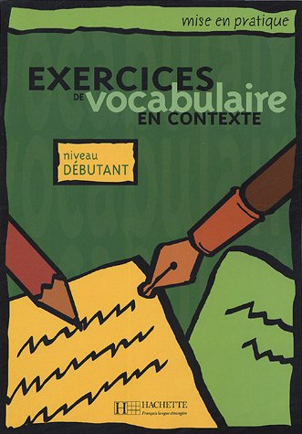 Exercices de vocabulaire en contexte. Niveau debutant