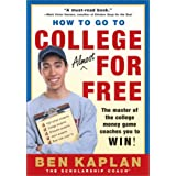 How to Go to College Almost for Free ~ Ben Kaplan