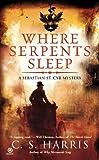 Where Serpents Sleep (Sebastian St. Cyr Mysteries)