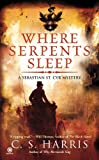 C. S. Harris Where Serpents Sleep (Sebastian St. Cyr Mysteries)