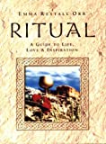 Ritual: A Guide to Life Love and Inspiration