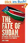The Fate of Sudan: The Origins and Co...