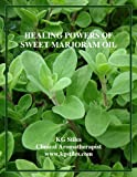 HEALING POWERS OF SWEET MARJORAM OIL (The Aromatherapy Professional: Healing with Essential Oils)