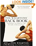 The Wharton's Back Book: End Back Pain--Now and Forever--With This Simple, Revolutionary Program